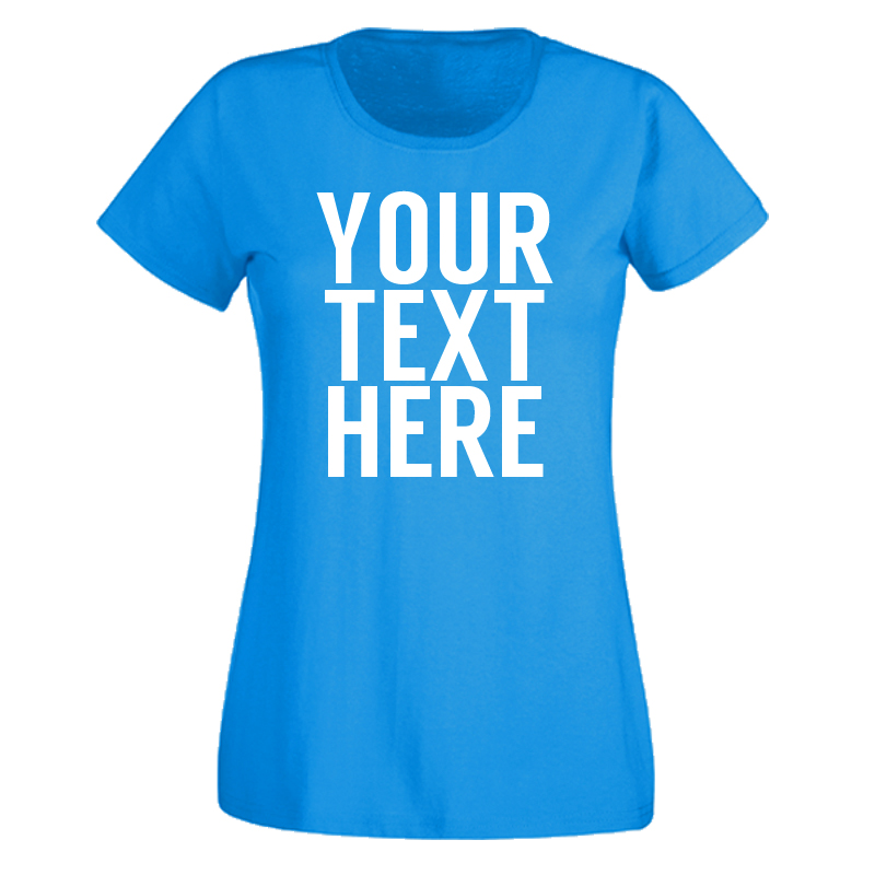 ladies custom text t shirt