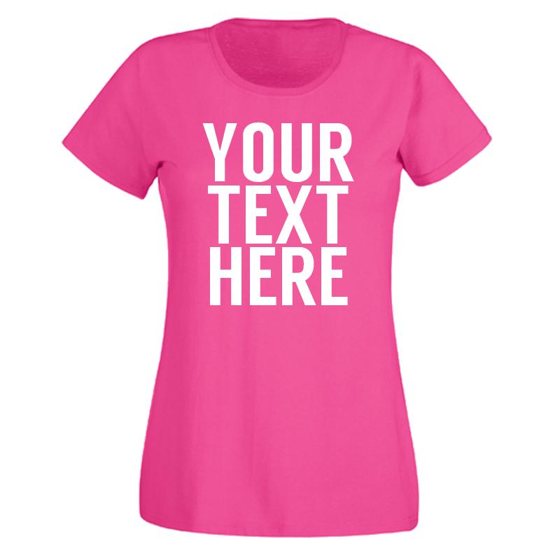 Ladies custom text t shirt for Custom t shirts for women