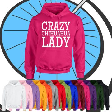 Adults Crazy Chihuahua Lady Hoodie