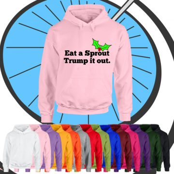 Adults Eat A Sprout Trump It Out Hoodie