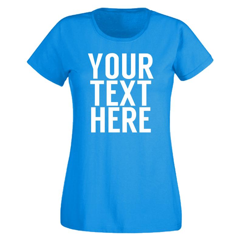 Ladies custom text t shirt for Custom t shirt uk