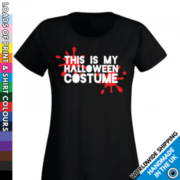 Ladies This Is My Halloween Costume T Shirt