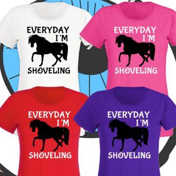 Ladies Everyday I'm Shoveling T Shirt