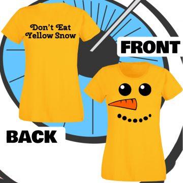 Ladies Don't Eat Yellow Snow T Shirt