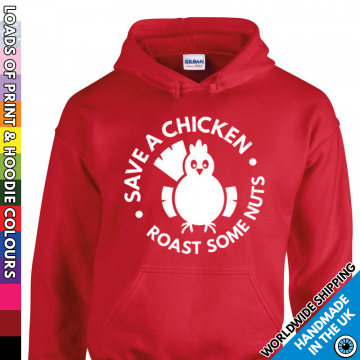 Adults Save A Chicken - Roast Some Nuts Hoodie