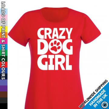 Ladies Crazy Dog Girl T Shirt