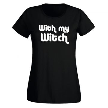 With My Witch Halloween T-Shirt