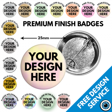 25mm Premium Finish Badges