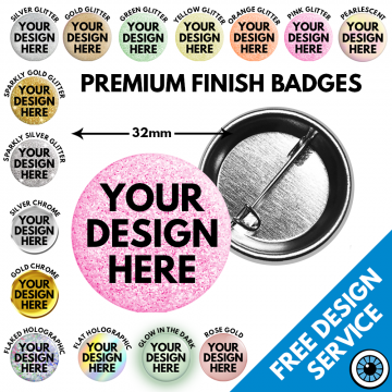 32mm Premium Finish Badges