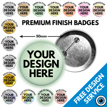 50mm Premium Finish Badges