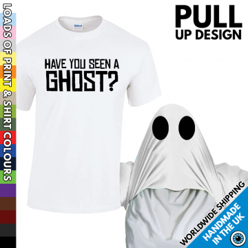 Mens Have You Seen A Ghost? T Shirt