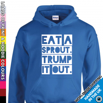 Adults Eat A Sprout Trump It Out Bold Hoodie